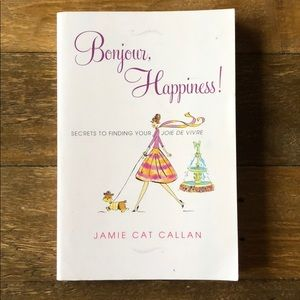 Bonjour, Happiness by Jamie Cat Callan